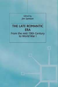 The Late Romantic Era : From the Mid-19th Century to World War I (Man & Music) 〈7〉