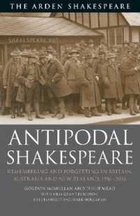 Antipodal Shakespeare : Remembering and Forgetting in Britain, Australia and New Zealand, 1916 - 2016 (Reprint)