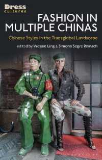 Fashion in Multiple Chinas : Chinese Styles in the Transglobal Landscape (Dress Cultures)