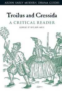 Troilus and Cressida : A Critical Reader (Arden Early Modern Drama Guides)