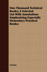 One Thousand Technical Books : A Selected List with Annotations Emphasizing Especially Elementary Practical Books