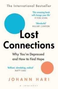 Lost Connections : Why You're Depressed and How to Find Hope -- Paperback / softback
