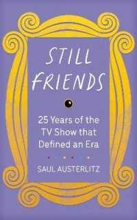 Still Friends : 25 Years of the Tv Show That Defined an Era -- Hardback