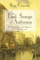 The Last Songs of Autumn : The Shadowy Story of the Mysterious Count of Lautreamont