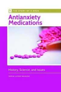 Antianxiety Medications : History, Science, and Issues (Story of a Drug)