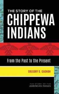 The Story of the Chippewa Indians : From the Past to the Present (Story of the American Indian)