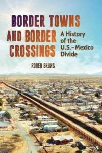 Border Towns and Border Crossings : A History of the U.s.-mexico Divide