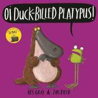 Oi Duck-billed Platypus! (Oi Frog and Friends) -- Paperback / softback