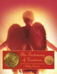 The Testimony of Greatness: The Testament from One's Heroic Journey Through the Heavenly Gates of Faith, Honor and God 's Glory