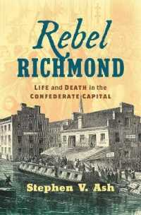 Rebel Richmond : Life and Death in the Confederate Capital (Civil War America)