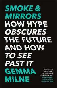 Smoke & Mirrors : How Hype Obscures the Future and How to See Past It