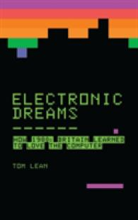 Electronic Dreams : How 1980s Britain Learned to Love the Computer --