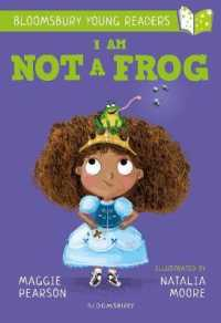 I Am Not a Frog: a Bloomsbury Young Reader (Bloomsbury Young Readers) -- Paperback / softback
