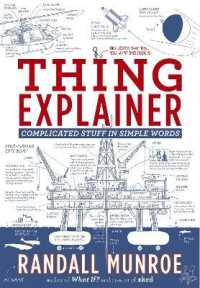 Thing Explainer : Complicated Stuff in Simple Words -- Paperback