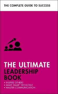 Ultimate Leadership Book : Inspire Others; Make Smart Decisions; Make a Difference -- Paperback / softback