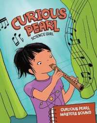 Curious Pearl Masters Sound (Nonfiction Picture Books: Curious Pearl, Science Girl) -- Paperback / softback