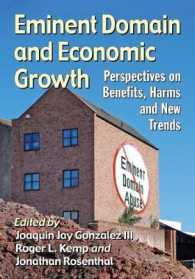 Eminent Domain and Economic Growth : Perspectives on Benefits, Harms and New Trends