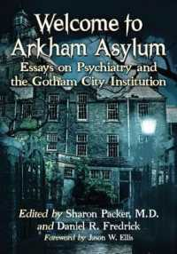 Welcome to Arkham Asylum : Essays on Psychiatry and the Gotham City Institution