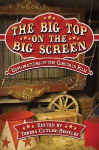 The Big Top on the Big Screen : Explorations of the Circus in Film