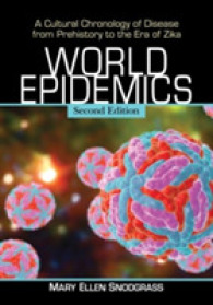World Epidemics : A Cultural Chronology of Disease from Prehistory to the Era of Zika (2ND)