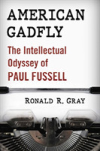 American Gadfly : The Intellectual Odyssey of Paul Fussell