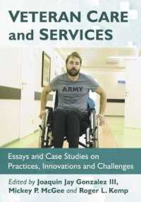 Veteran Care and Services : Essays and Case Studies on Practices, Innovations and Challenges