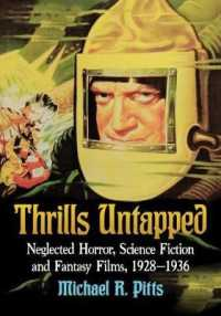 Thrills Untapped : Neglected Horror, Science Fiction and Fantasy Films, 1928-1936