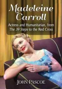 Madeleine Carroll : Actress and Humanitarian, from the 39 Steps to the Red Cross