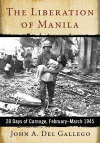 The Liberation of Manila : 28 Days of Carnage, February-March 1945