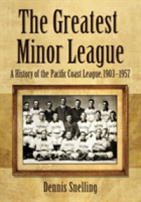 The Greatest Minor League : A History of the Pacific Coast League, 1903-1957 (1ST)