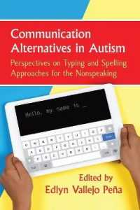 Communication Alternatives in Autism : Perspectives on Typing and Spelling Approaches for the Nonspeaking