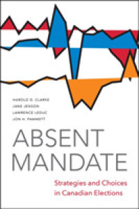 Absent Mandate : Strategies and Choices in Canadian Elections