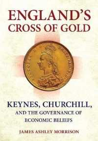 England's Cross of Gold : Keynes, Churchill, and the Governance of Economic Beliefs (Cornell Studies in Money)
