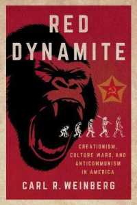 Red Dynamite : Creationism, Culture Wars, and Anticommunism Inamerica (Religion and American Public Life)