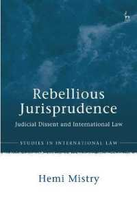 Rebellious Jurisprudence : Judicial Dissent and International Law (Studies in International Law)