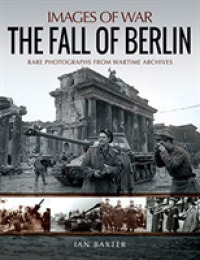 The Fall of Berlin (Images of War)