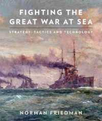 Fighting the Great War at Sea : Strategy, Tactics and Technology