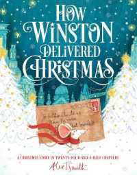 How Winston Delivered Christmas : A Christmas Story in Twenty-four-and-a-half Chapters -- Paperback / softback