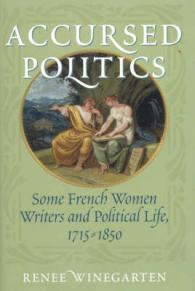 Accursed Politics : Some French Women Writers and Political Life, 1715-1850