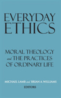 Everyday Ethics : Moral Theology and the Practices of Ordinary Life