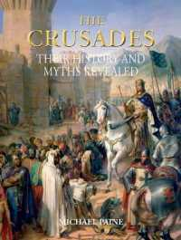 The Crusades : Their History and Myths Revealed (Illustrated Histories) (Reprint)