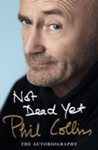 Not Dead Yet: the Autobiography -- Hardback