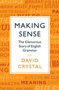 Making Sense : The Glamorous Story of English Grammar -- Paperback / softback (Main)