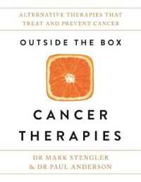 Outside the Box Cancer Therapies : Alternative Therapies That Treat and Prevent Cancer -- Paperback / softback