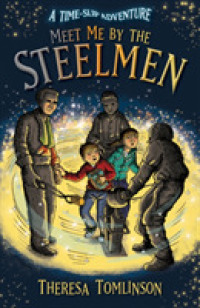Meet Me by the Steelmen (Time Slip Adventure) -- Paperback / softback