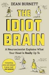 Idiot Brain : A Neuroscientist Explains What Your Head is Really Up to -- Paperback (Main)