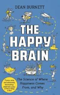Happy Brain : The Science of Where Happiness Comes From, and Why -- Paperback / softback (Main)