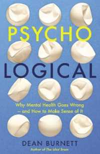 Psycho-logical : Why Mental Health Goes Wrong - and How to Make Sense of It -- Paperback / softback (Main)