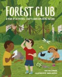 Forest Club : A Year of Activities, Crafts, and Exploring Nature -- Paperback / softback