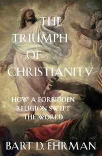 Triumph of Christianity : How a Forbidden Religion Swept the World -- Paperback / softback